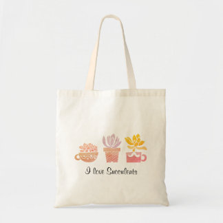 I love Succulents Tote Bag