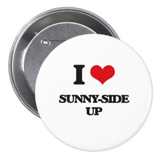 I love Sunny-Side Up 3 Inch Round Button