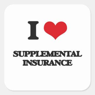 I love Supplemental Insurance Square Sticker