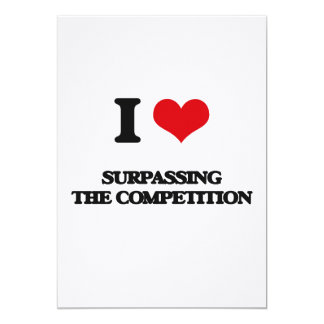 "I love Surpassing The Competition 5"" X 7"" Invitation Card"
