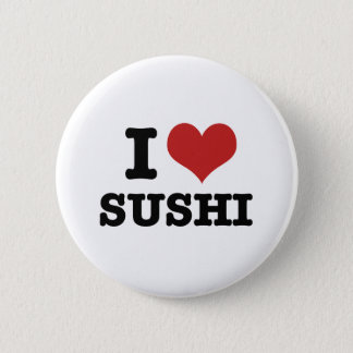 I Love Sushi 2 Inch Round Button