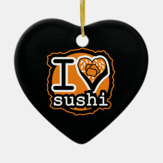 I love sushi Japanese food gastronomy Ceramic Ornament