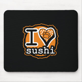 I love sushi Japanese food gastronomy Mouse Pad
