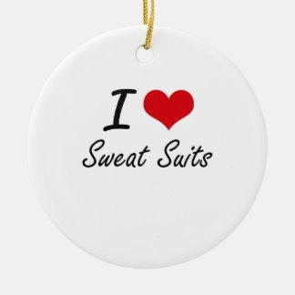 I love Sweat Suits Round Ceramic Ornament