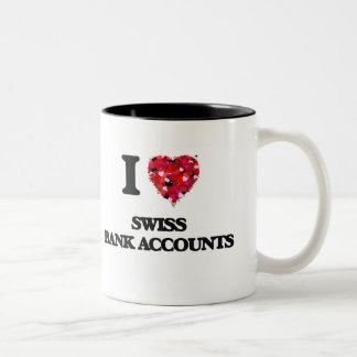 I love Swiss Bank Accounts Two-Tone Coffee Mug