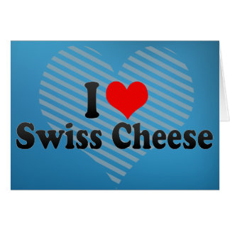 I Love Swiss Cheese Card