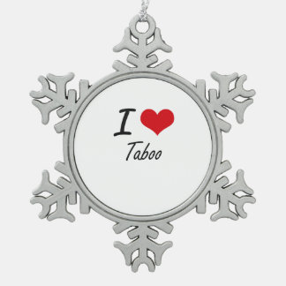 I love Taboo Pewter Snowflake Ornament
