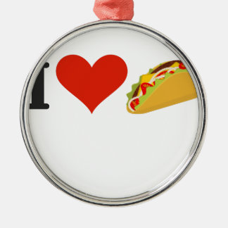 I Love Tacos For Taco Lovers Metal Ornament