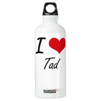 I love Tad