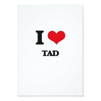 "I love Tad 5"" X 7"" Invitation Card"