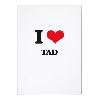 I love Tad 5x7 Paper Invitation Card
