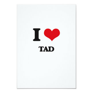 I love Tad 3.5x5 Paper Invitation Card