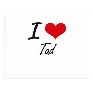 I love Tad Postcard