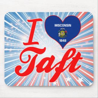 I Love Taft, Wisconsin Mouse Pad