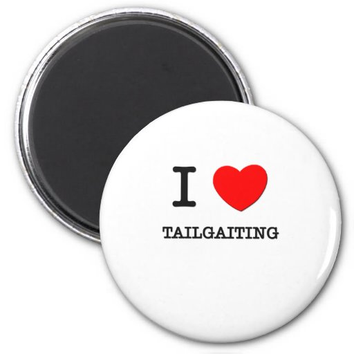 I Love Tailgaiting Magnets