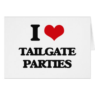 I love Tailgate Parties Greeting Card