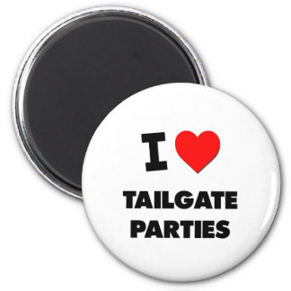 I love Tailgate Parties Fridge Magnets