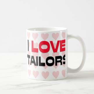 I LOVE TAILORS COFFEE MUG
