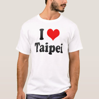 I Love Taipei, Taiwan T-Shirt