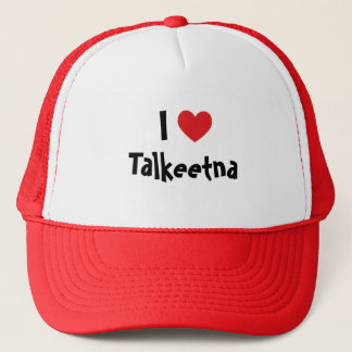 I Love Talkeetna Trucker Hat