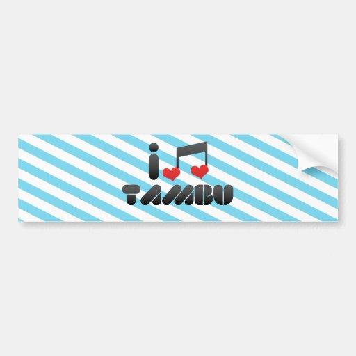 I Love Tambu Bumper Stickers