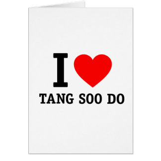 I Love Tang Soo Do Card