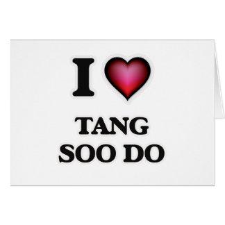 I Love Tang Soo Do Card