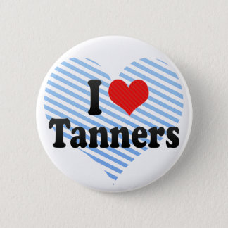 I Love Tanners 2 Inch Round Button