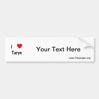 I Love Taryn Car Bumper Sticker