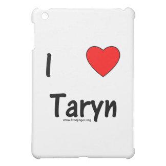 I Love Taryn Case For The iPad Mini