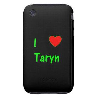 I Love Taryn iPhone 3 Tough Cases