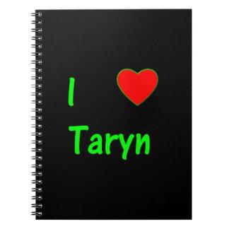 I Love Taryn Notebook