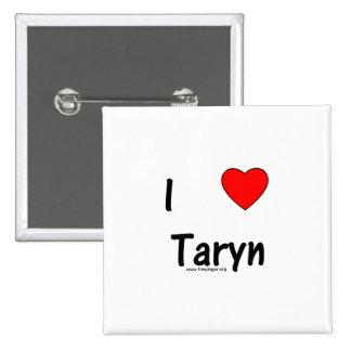 I Love Taryn Pin
