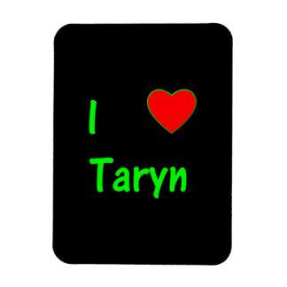 I Love Taryn Rectangle Magnet