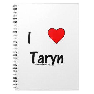 I Love Taryn Spiral Notebook
