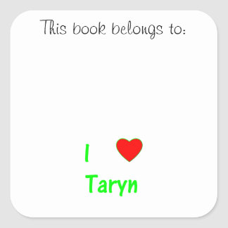 I Love Taryn Square Stickers
