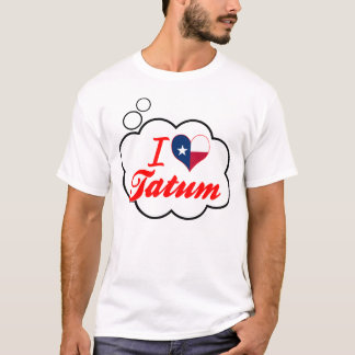 I Love Tatum, Texas T-Shirt
