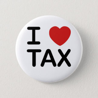 I Love Tax 2 Inch Round Button