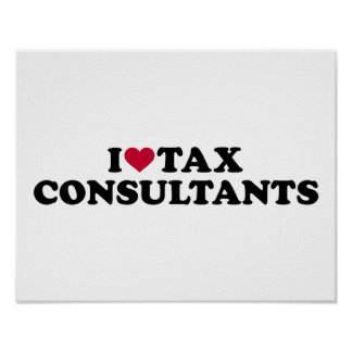 I love tax consultants poster