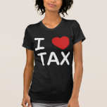 I Love Tax Tee Shirts