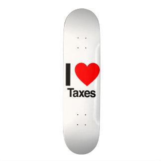 i love taxes custom skate board