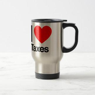 i love taxes travel mug