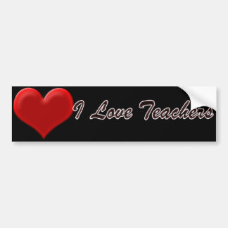 I Love Teachers Bumper Sticker