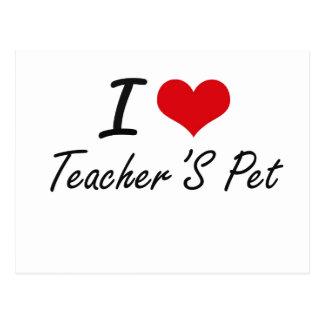 I love Teacher'S Pet Postcard