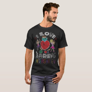 I Love Teaching Kindergarten Kinders Distressed T-Shirt