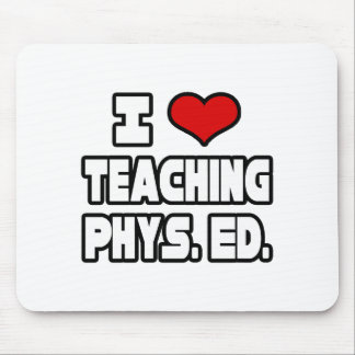 I Love Teaching PE Mouse Pad