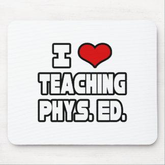 I Love Teaching PE Mouse Pad