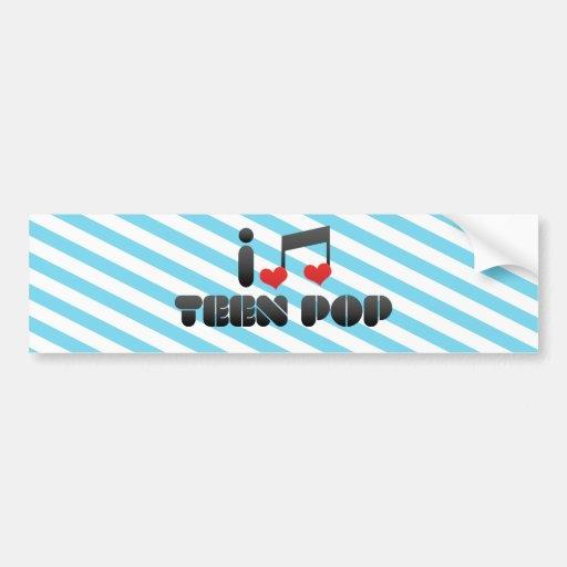 I Love Teen Pop Bumper Sticker