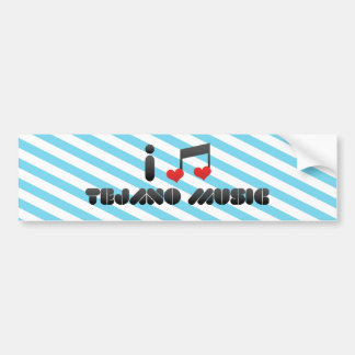 I Love Tejano Music Bumper Sticker