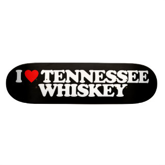 I LOVE TENNESSEE WHISKEY SKATE BOARD DECK